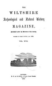 The Wiltshire Archaeological and Natural History Magazine: Volumes 17-18