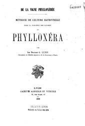 De la vigne phylloxérée: méthode de culture rationnelle pour la garantir des ravages du phylloxéra