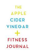 The Apple Cider Vinegar Fitness Journal