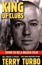 King of Clubs: Sex, Drugs and Thugs the One Nation Story