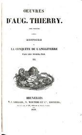 Histoire de la conquête de l'Angleterre par les Normands: Volume3