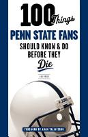 100 Things Penn State Fans Should Know   Do Before They Die PDF