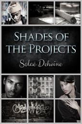 Shades of the Projects: Volume 3