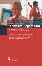 Demographischer Wandel: Herausforderung für die betriebliche Personal- und Gesundheitspolitik: Zahlen, Daten, Analysen aus allen Branchen der Wirtschaft