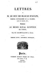 Lettres à M. le duc de Blacas d'Aulps relatives au Musée Royal Egyptien deTurin: Monuments historiques, Volume1
