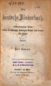 Das deutsche Kinderbuch: Altherkömmliche Reime, Lieder, Erzählungen, Übungen, Räthsel u. Scherze für Kinder