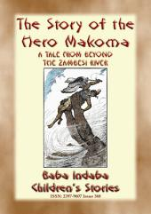 THE STORY OF THE HERO MAKOMA - An African Tale from Across the Zambesi: Baba Indaba's Children's Stories - Issue 368