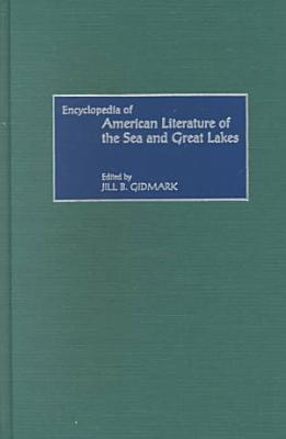 Encyclopedia of American Literature of the Sea and Great Lakes