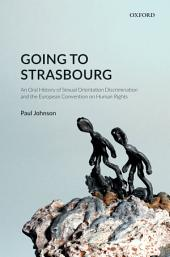 Going to Strasbourg: An Oral History of Sexual Orientation Discrimination and the European Convention on Human Rights