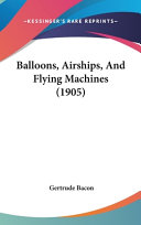 Balloons, Airships, and Flying Machines (1905)