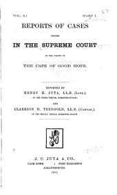 Supreme Court Reports: Decisions of the Supreme Court of the Cape of Good Hope ..., Volume 10