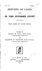 Supreme Court Reports: Decisions of the Supreme Court of the Cape of Good Hope ...