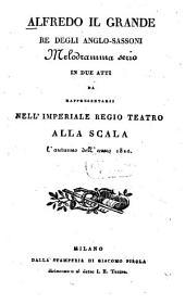 Alfredo il Grande, Re degli Anglo-Sassoni: Melodramma serio in 2 atti
