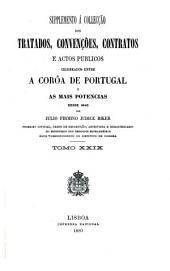 Collecção dos tratados, convenções, contratos e actos publicos celebrados entre a coroa de Portugal e as mais potencias desde 1640 até ao presente: Volume 29