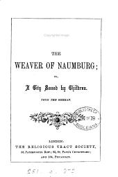 The weaver of Naumburg; or, A city saved by children. From [Die Hussiten vor Naumburg by C.G. Nieritz].