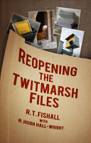 Reopening the Twitmarsh Files