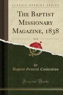 The Baptist Missionary Magazine  1838  Vol  18  Classic Reprint  PDF