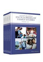 The Wiley Blackwell Encyclopedia of Family Studies, 4 Volume Set