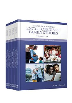 The Wiley Blackwell Encyclopedia of Family Studies  4 Volume Set PDF