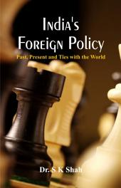 India's Foreign Policy: Past, Present and Ties with the World