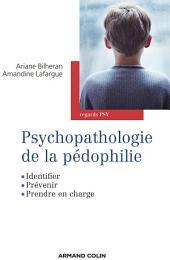 Psychopathologie de la pédophilie: Identifier, prévenir, prendre en charge