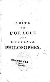 Suite de l'oracle des nouveaux philosophes: pour servir de suite et d'éclaircissement aux œuvres de M. de Voltaire