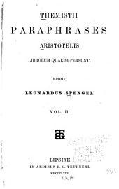 Themistii Paraphrases Aristotelis Librorum Quae Supersunt: Volume 2