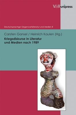 Kriegsdiskurse in Literatur und Medien nach 1989 PDF