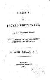 A memoir of Thomas Chittenden: the first governor of Vermont; with a history of the constitution during his administration