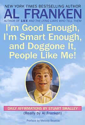 I m Good Enough  I m Smart Enough  and Doggone It  People Like Me
