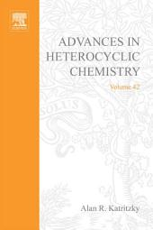 Advances in Heterocyclic Chemistry: Volume 42