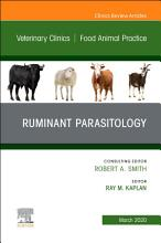 Ruminant Parasitology An Issue of Veterinary Clinics of North America  Food Animal Practice E Book PDF