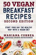 50 Vegan Breakfast Recipes Second Edition