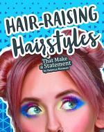 Hair-Raising Hairstyles That Make a Statement