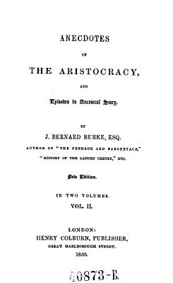 Anecdotes of the Aristocracy  and Episodes in Ancestrat Story PDF