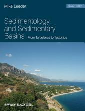 Sedimentology and Sedimentary Basins: From Turbulence to Tectonics, Edition 2