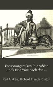 Forschungsreisen in Arabien und Ost-Afrika nach den Entdeckungen von Burton, Speke, Krapf, Rebmann, Erhardt und Anderen: Band 1
