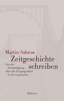 Zeitgeschichte schreiben PDF