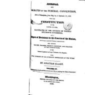 The Debates, Resolutions, and Other Proceedings, in Convention, on the Adoption of the Federal Constitution: Supplementary to the state Conventions