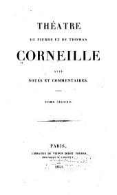 Théâtre de Pierre et de Thomas Corneille: Volume2