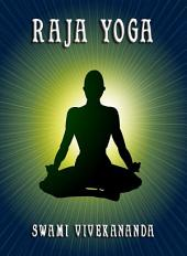 Raja Yoga (Annotated Edition)