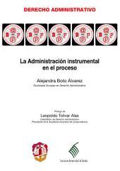 La Administración instrumental en el proceso