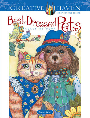 Creative Haven Best Dressed Pets Coloring Book