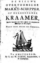 De nieuwe overtoomsche Markt-Schipper, of Durkerdammer Kramer, etc. A song book