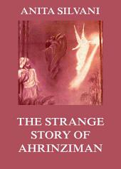 The Strange Story Of Ahrinziman