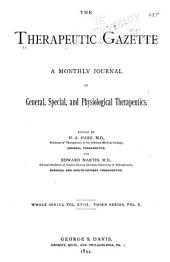 The Therapeutic Gazette: A Monthly Journal of General, Special and Physiological Therapeutics ...