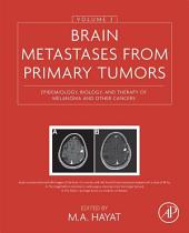 Brain Metastases from Primary Tumors, Volume 3: Epidemiology, Biology, and Therapy of Melanoma and Other Cancers