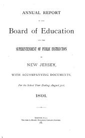 Annual Report of the Board of Education and the Superintendent of Public Instruction of New Jersey, with Accompanying Documents, for the School Year Ending August 31 ...