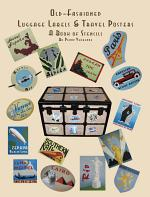 Old Fashioned Luggage Labels & Travel Posters: A Book of Stencils