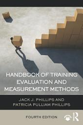 Handbook of Training Evaluation and Measurement Methods: Edition 4